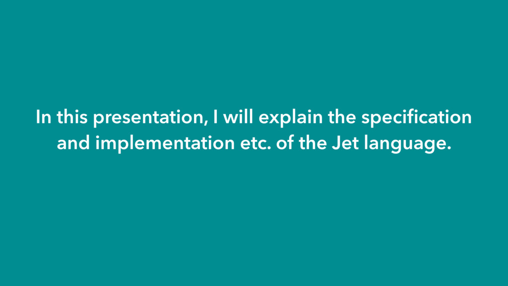 In this presentation, I will explain the specifi...