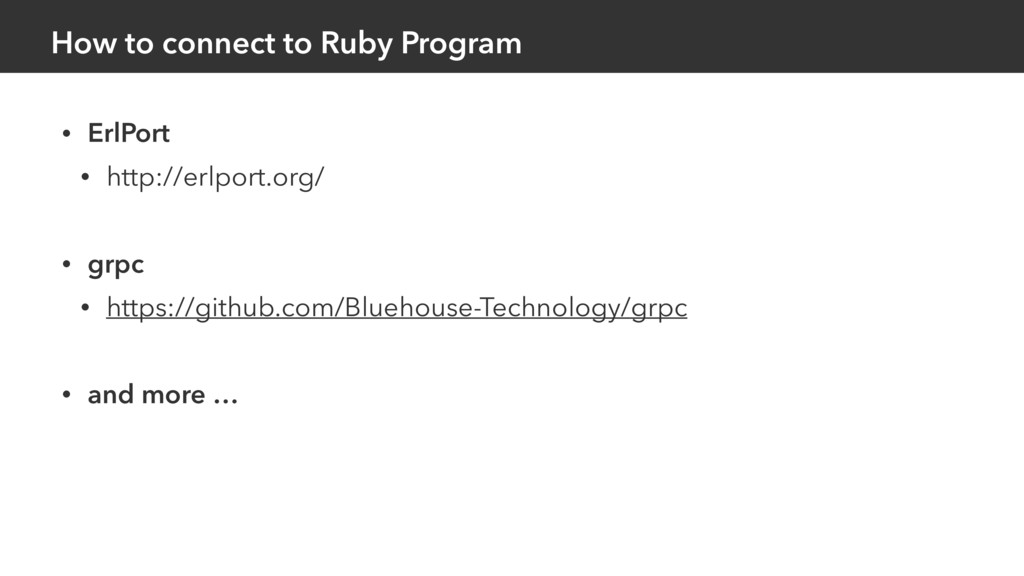 How to connect to Ruby Program • ErlPort • http...