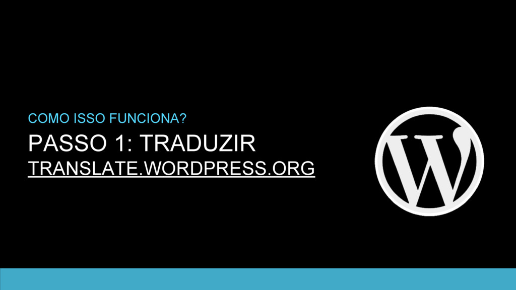 PASSO 1: TRADUZIR TRANSLATE.WORDPRESS.ORG COMO ...