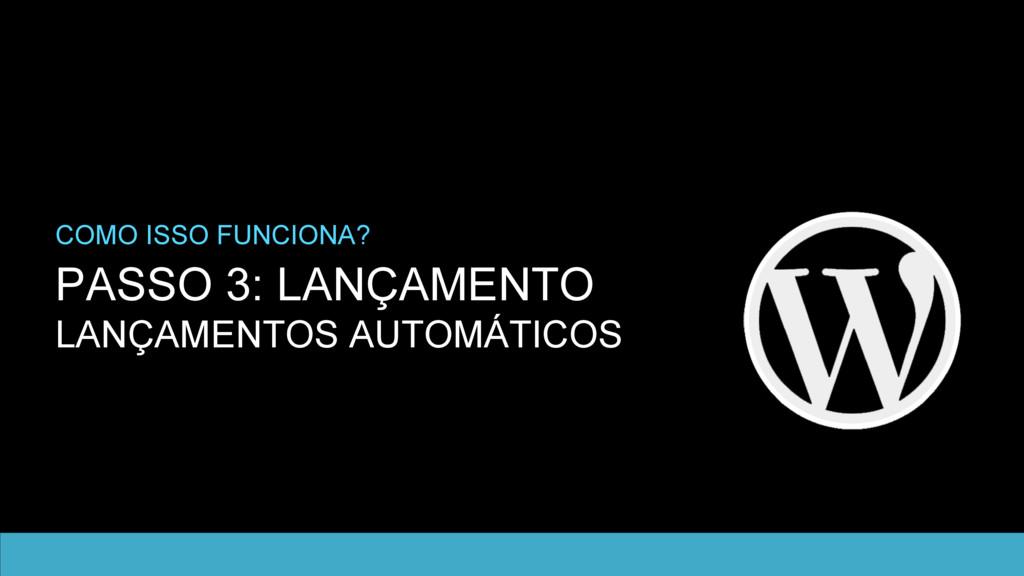 PASSO 3: LANÇAMENTO LANÇAMENTOS AUTOMÁTICOS COM...