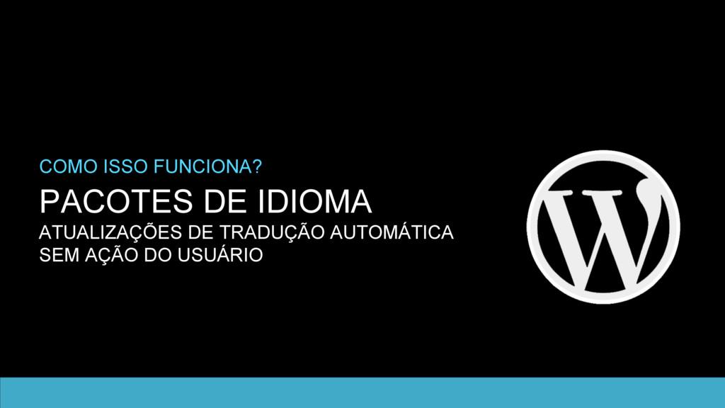 PACOTES DE IDIOMA ATUALIZAÇÕES DE TRADUÇÃO AUTO...