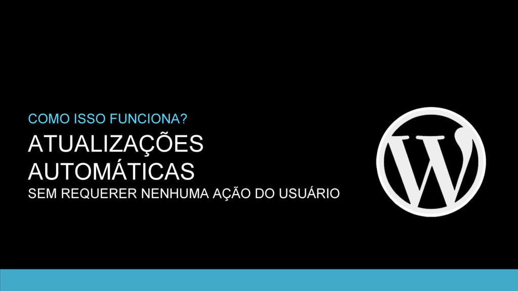 ATUALIZAÇÕES AUTOMÁTICAS SEM REQUERER NENHUMA A...