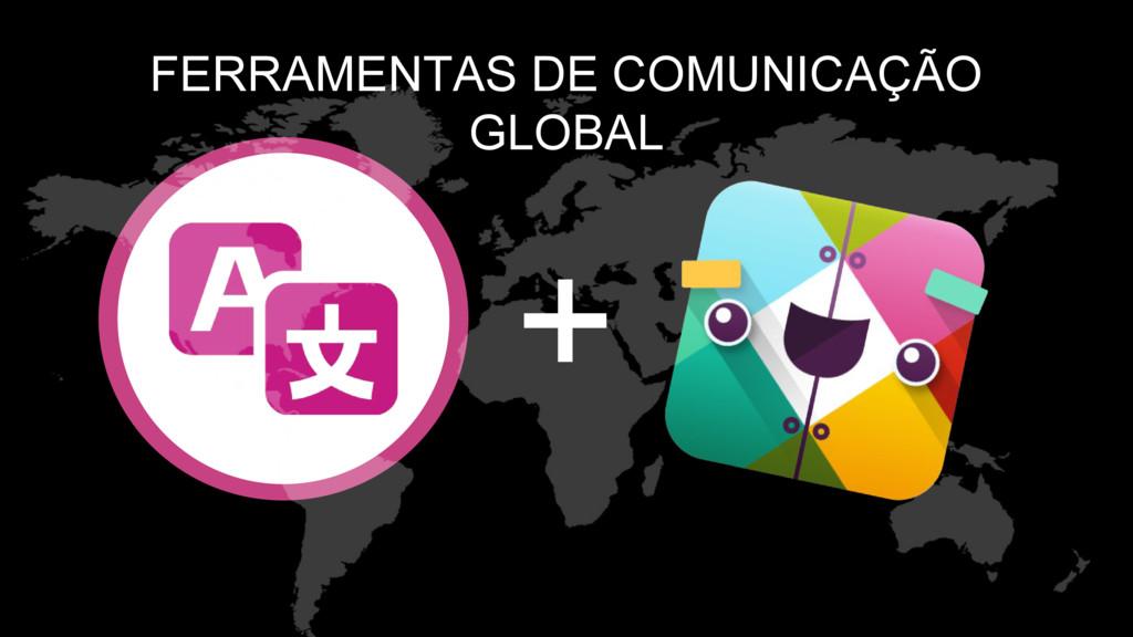 FERRAMENTAS DE COMUNICAÇÃO GLOBAL + 400+ EDITORS