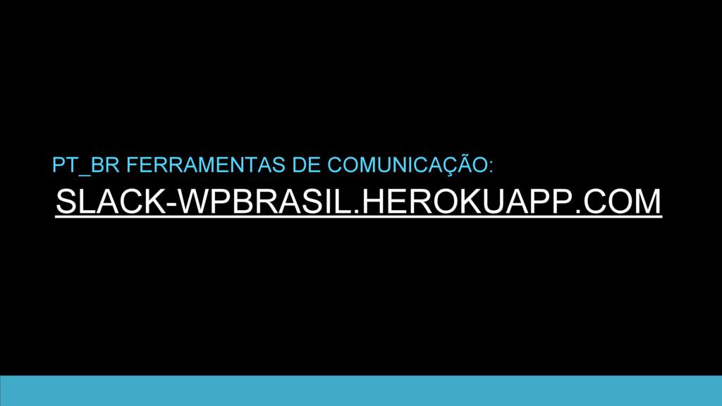 SLACK-WPBRASIL.HEROKUAPP.COM PT_BR FERRAMENTAS ...