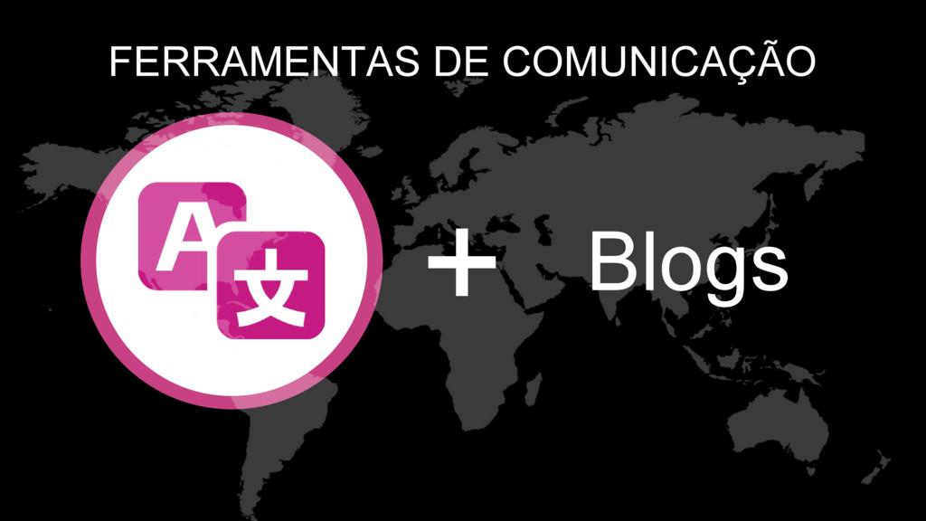 FERRAMENTAS DE COMUNICAÇÃO + 400+ EDITORS Blogs