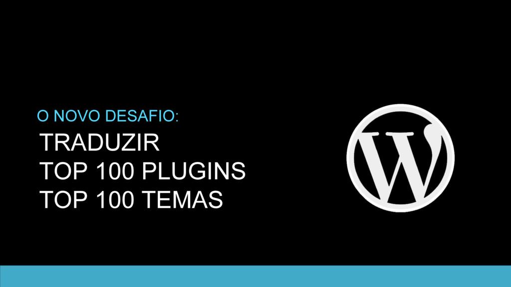 TRADUZIR TOP 100 PLUGINS TOP 100 TEMAS O NOVO D...