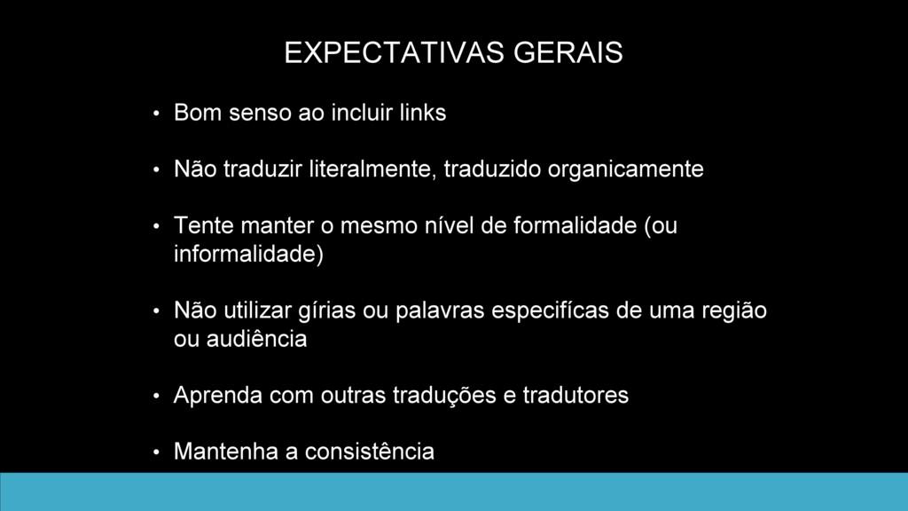 EXPECTATIVAS GERAIS • Bom senso ao incluir link...
