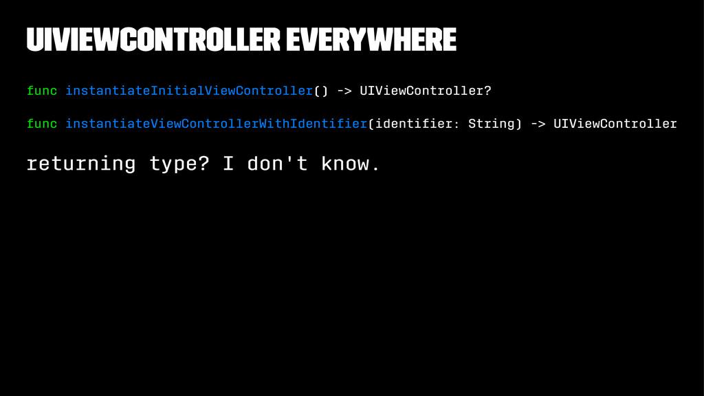 UIViewController everywhere func instantiateIni...