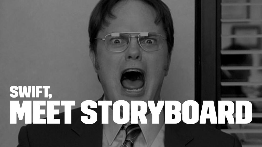 Swift, meet Storyboard