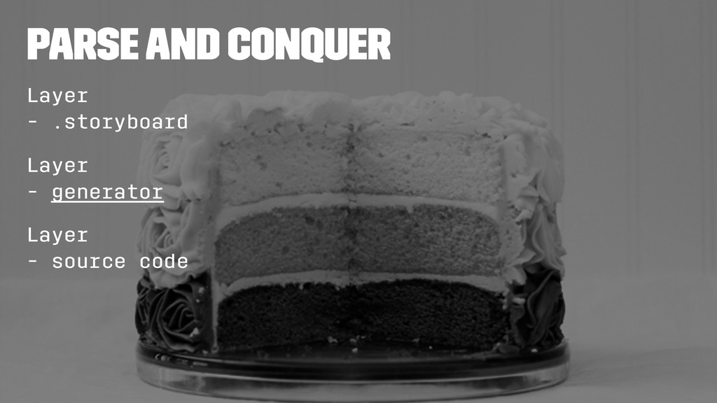 Parse and conquer Layer - .storyboard Layer - g...