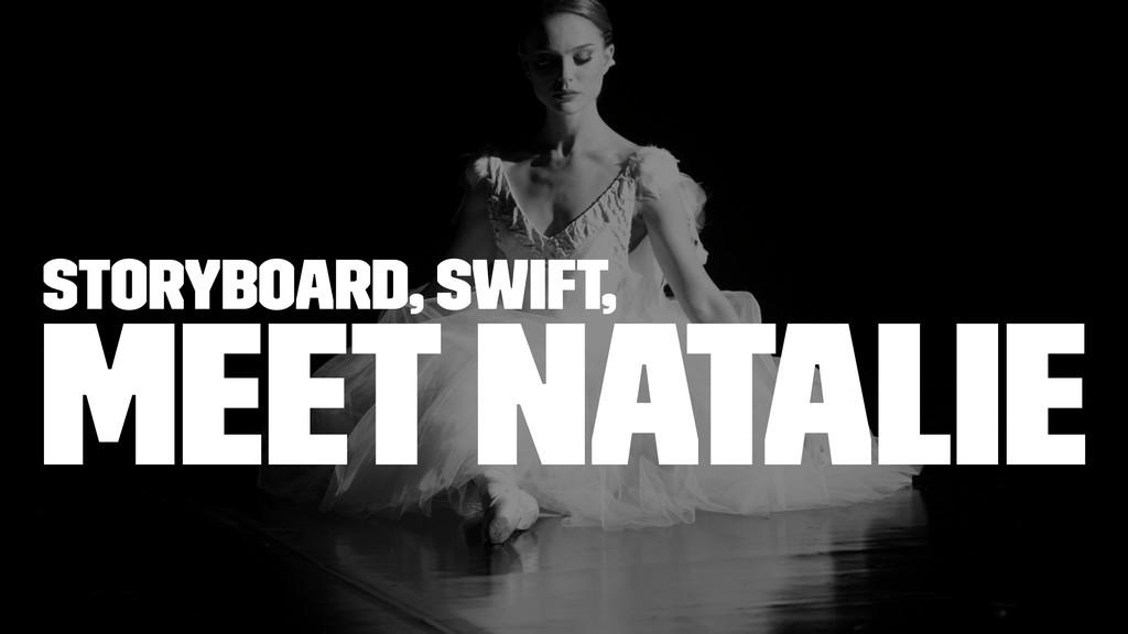 Storyboard, Swift, meet Natalie