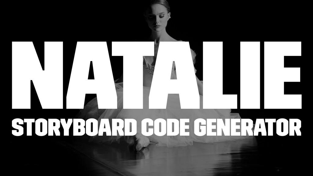 Natalie Storyboard Code Generator