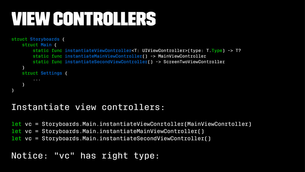 View Controllers struct Storyboards { struct Ma...