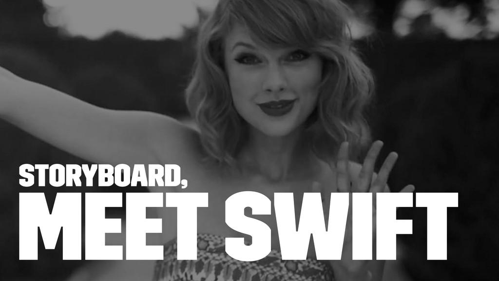 Storyboard, meet Swift