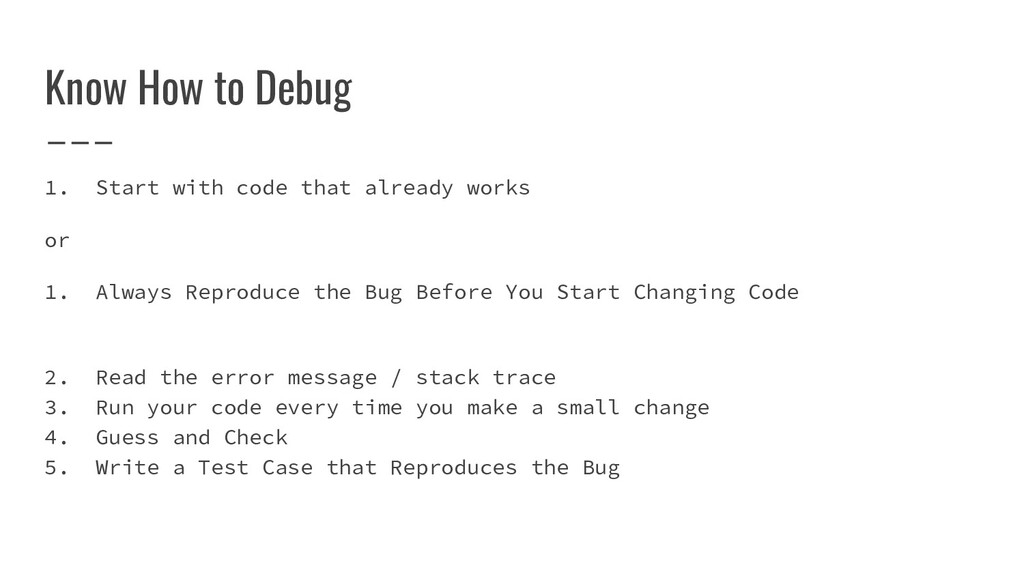 Know How to Debug 1. Start with code that alrea...