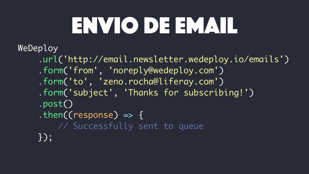 WeDeploy .url('http://email.newsletter.wedeploy...