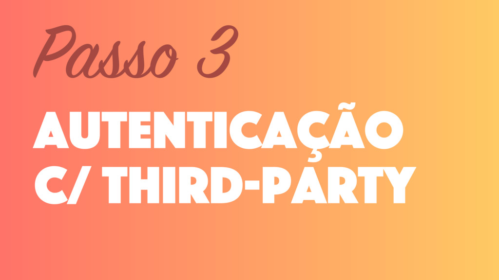 autenticação c/ third-party Passo 3
