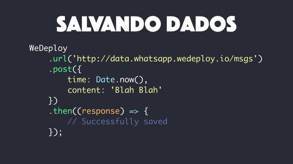 WeDeploy .url('http://data.whatsapp.wedeploy.io...
