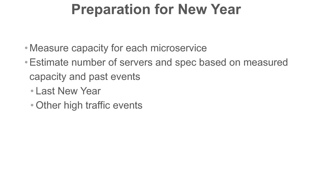 Preparation for New Year • Measure capacity for...