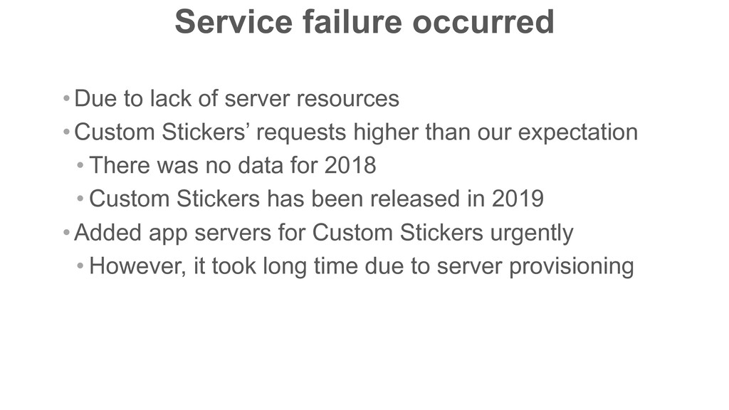 Service failure occurred • Due to lack of serve...