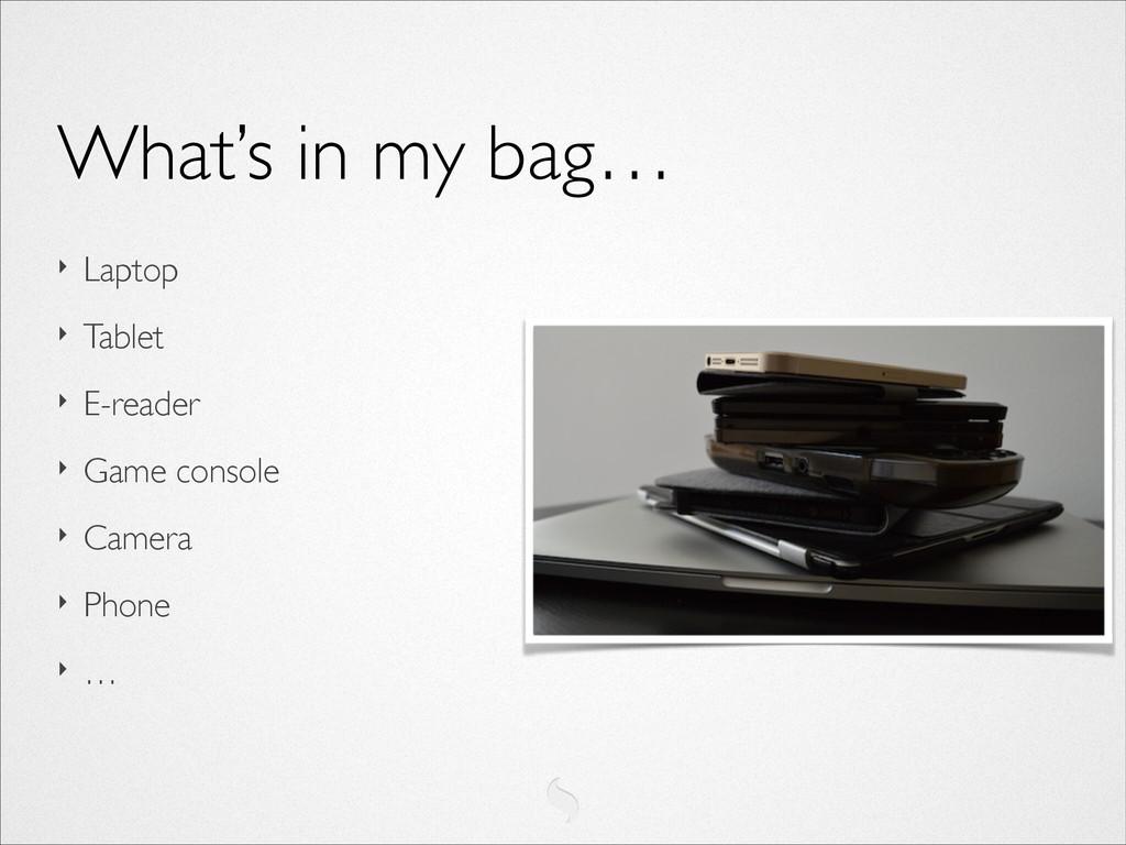 ‣ Laptop  ‣ Tablet  ‣ E-reader  ‣ Game co...