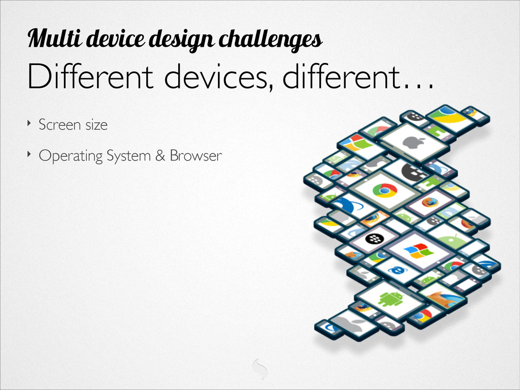 ‣ Screen size  ‣ Operating System & Browser D...