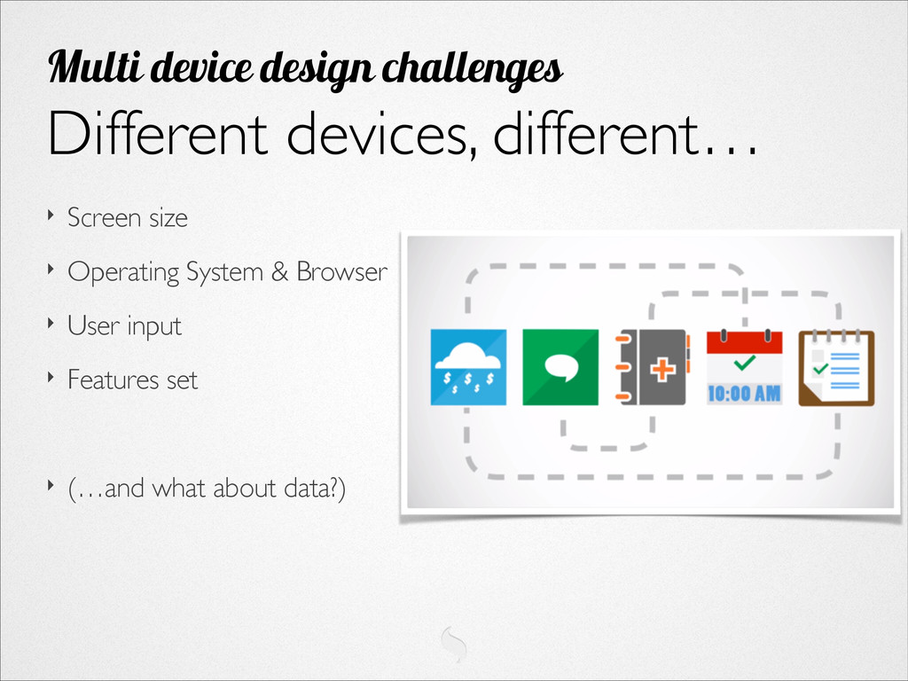 ‣ Screen size  ‣ Operating System & Browser ...