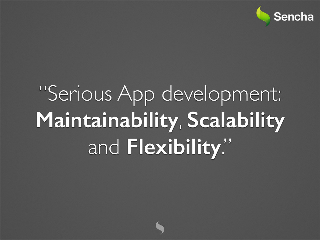 """Serious App development:  Maintainability, S..."