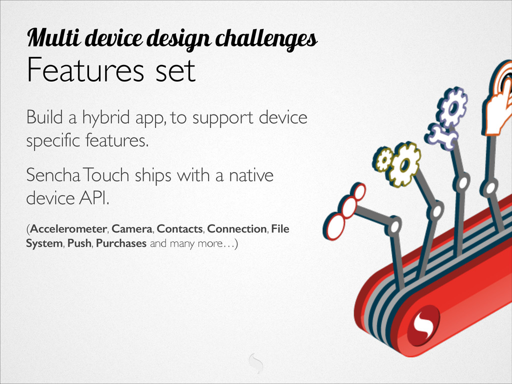 Build a hybrid app, to support device specific ...