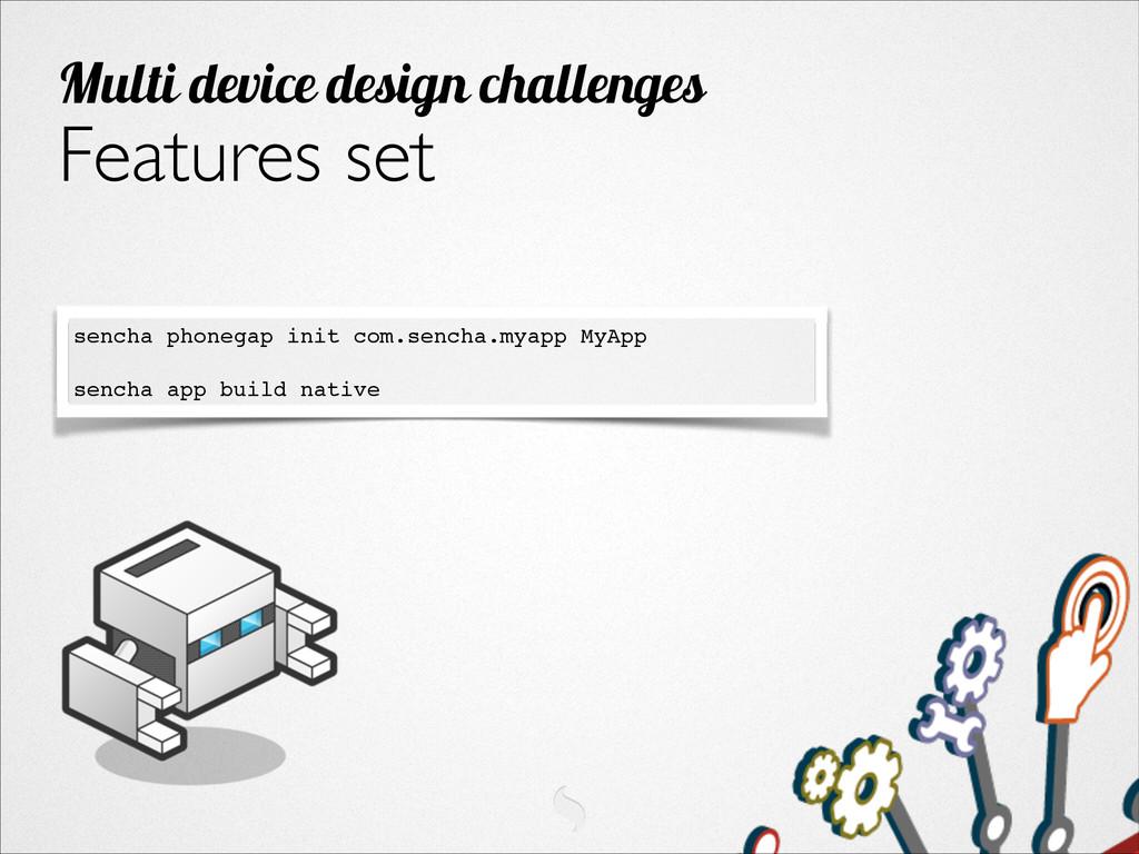 Features set Multi device design challenges sen...