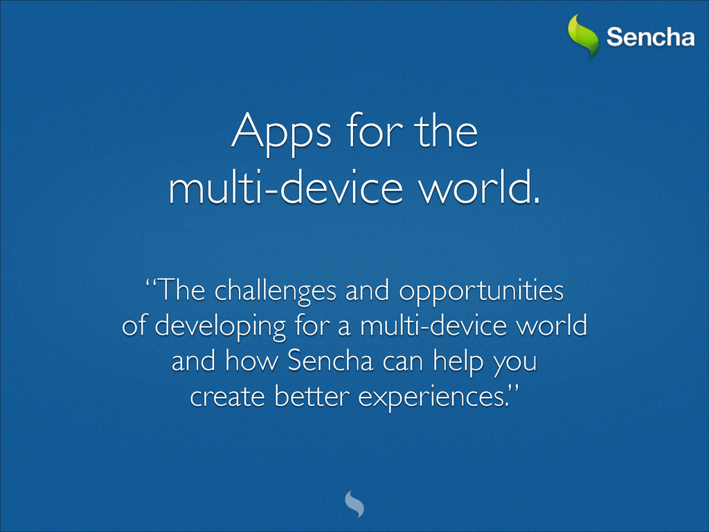 """Apps for the   multi-device world.  ! """"The ..."""
