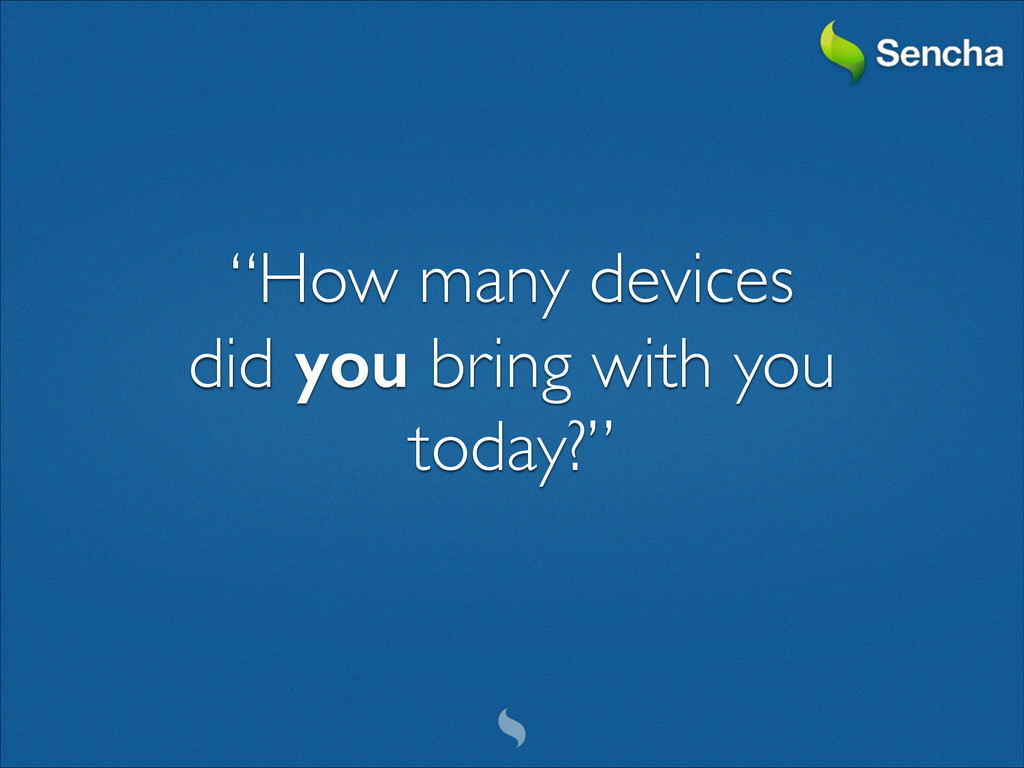 """How many devices	 