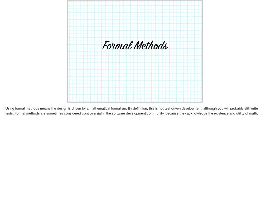 Formal Methods Using formal methods means the d...