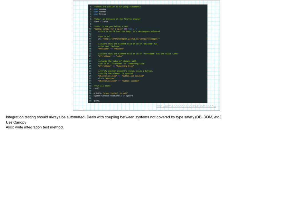 http://lefthandedgoat.github.io/canopy/ Integra...