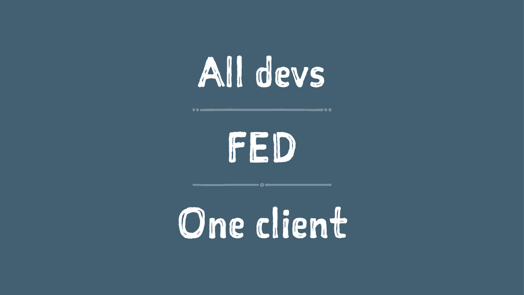 All devs FED One client