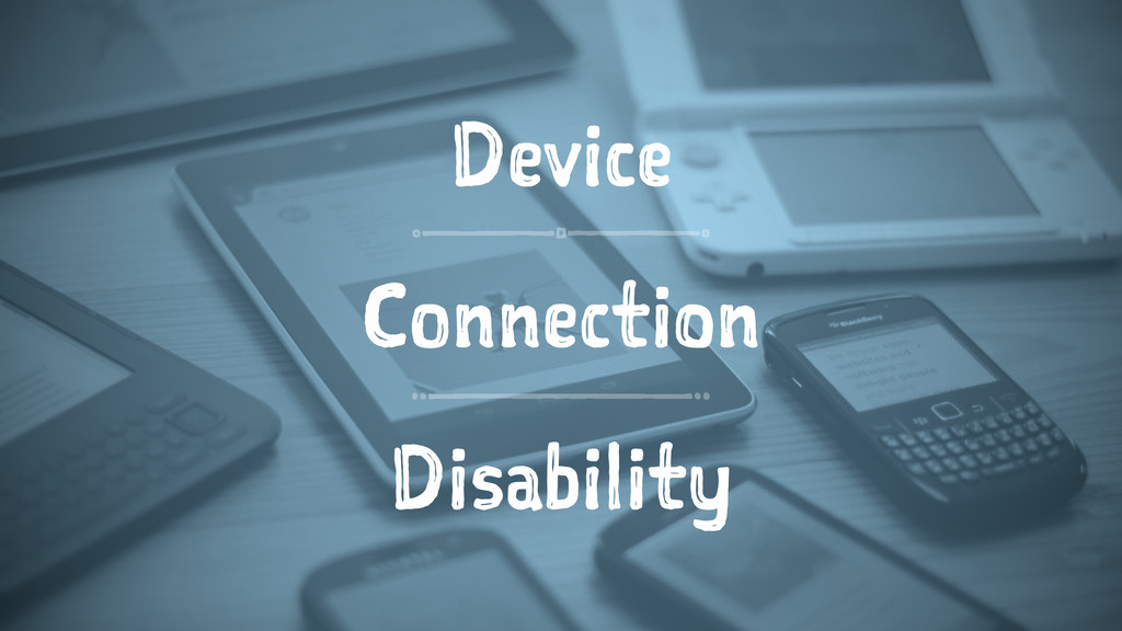 Device Connection Disability