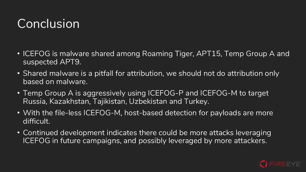 Conclusion • ICEFOG is malware shared among Roa...