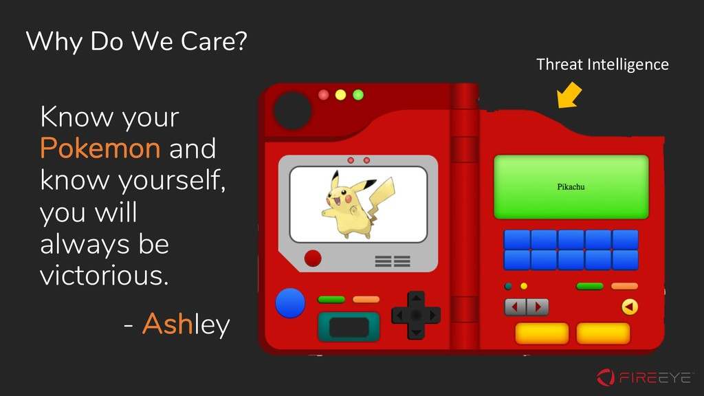 Why Do We Care? Know your Pokemon and know your...