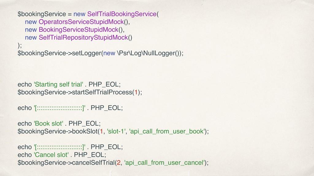 $bookingService = new SelfTrialBookingService( ...