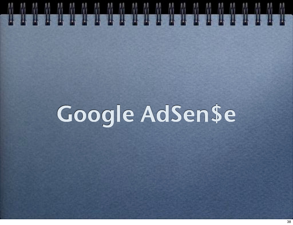 Google AdSen$e 38