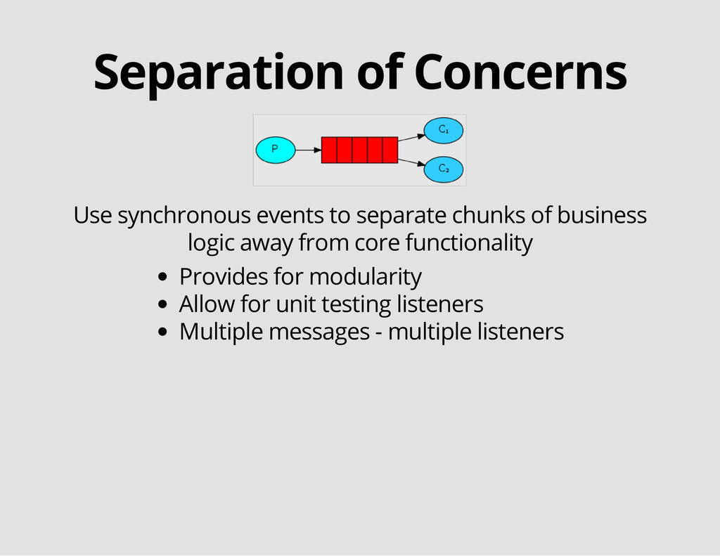 Separation of Concerns Use synchronous events t...