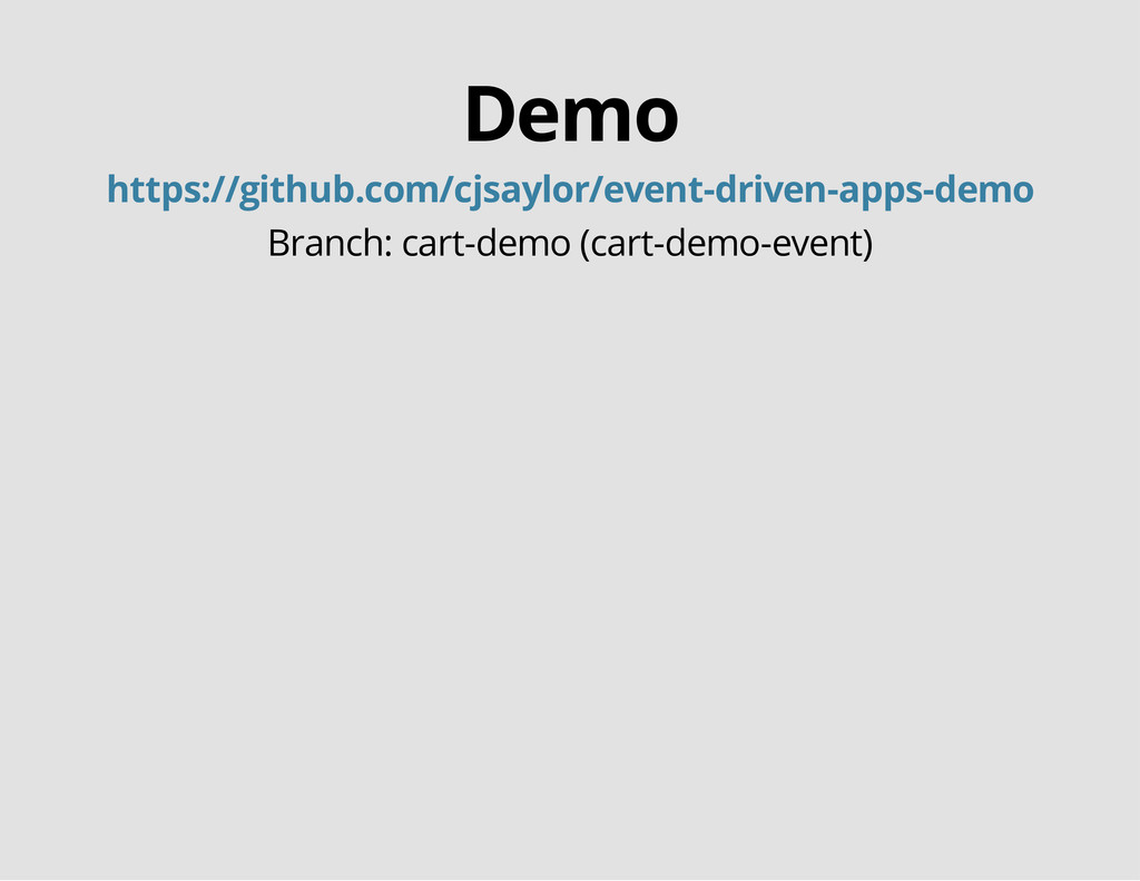 Demo https://github.com/cjsaylor/event-driven-a...
