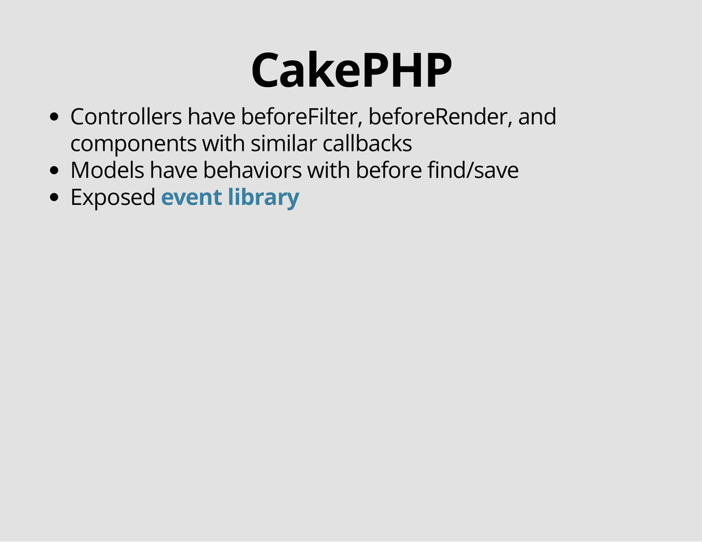 CakePHP Controllers have beforeFilter, beforeRe...