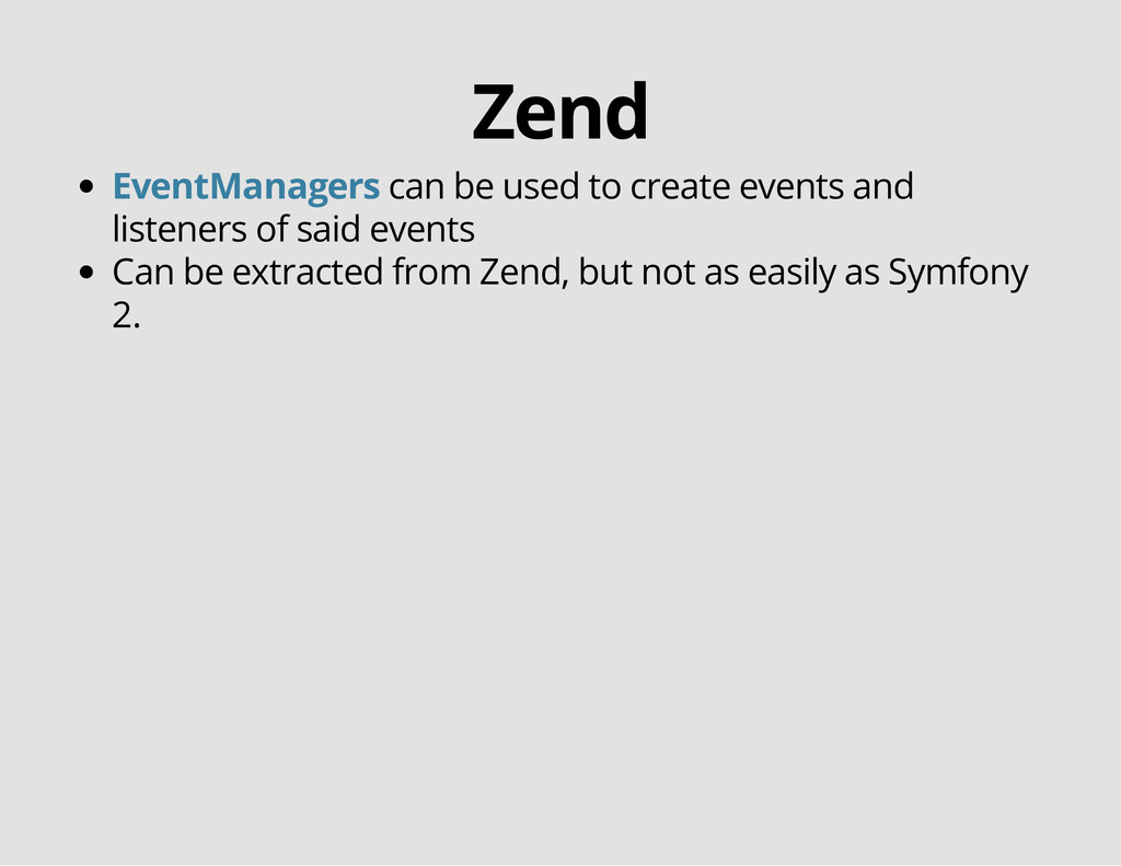 Zend can be used to create events and listeners...