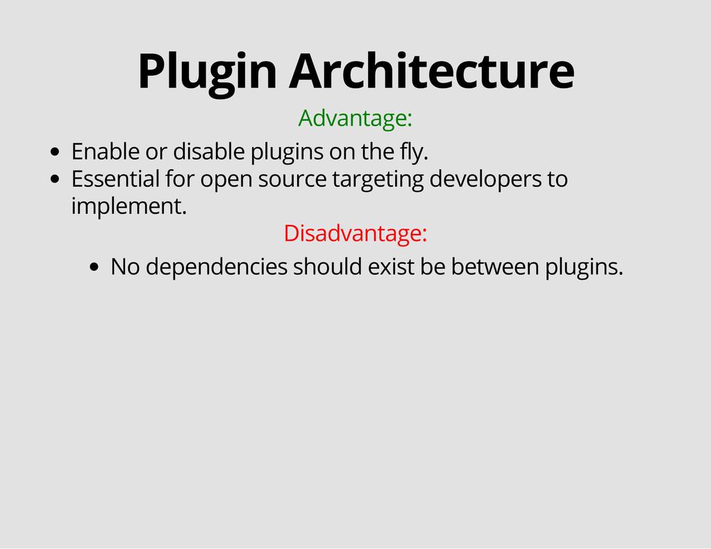 Plugin Architecture Advantage: Enable or disabl...