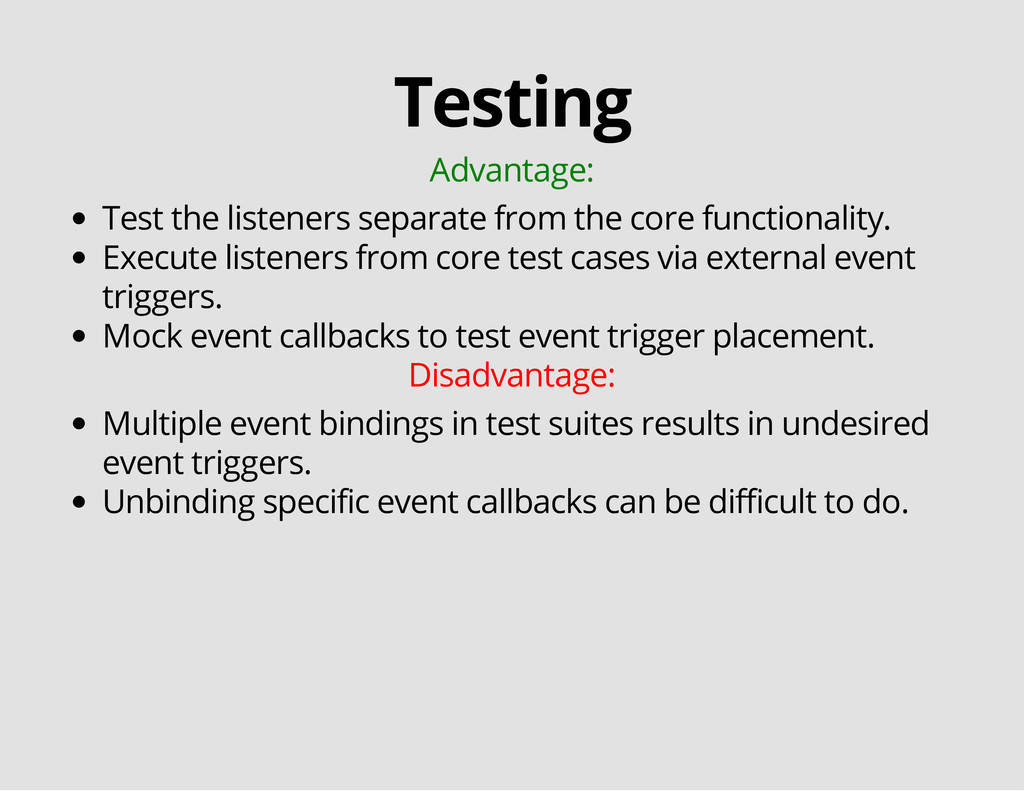 Testing Advantage: Test the listeners separate ...
