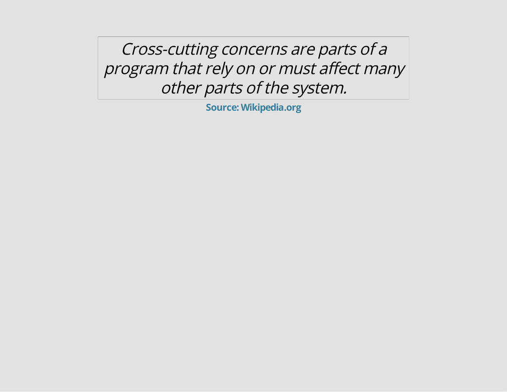 Cross-cutting concerns are parts of a program t...