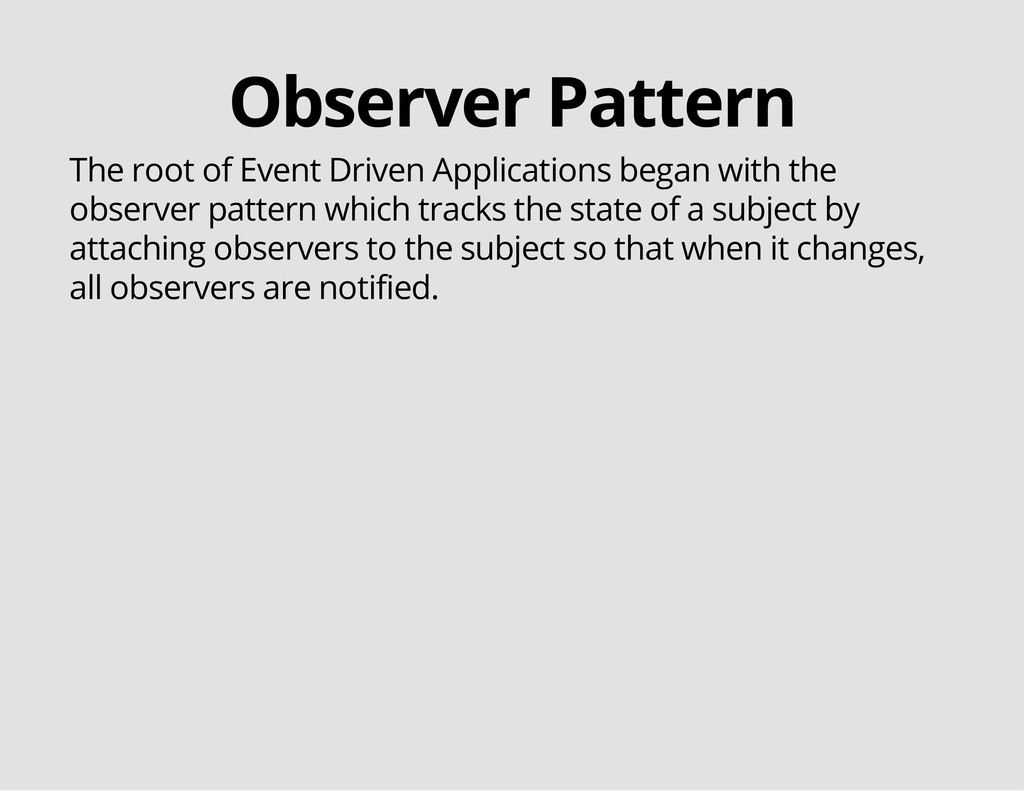 Observer Pattern The root of Event Driven Appli...
