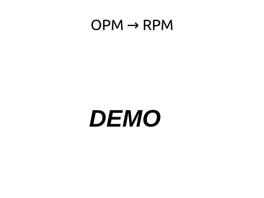 OPM RPM → DEMO