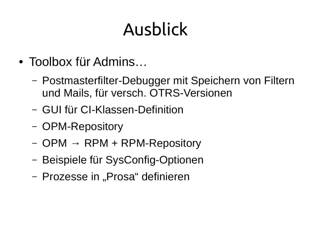 Ausblick ● Toolbox für Admins… – Postmasterfilt...